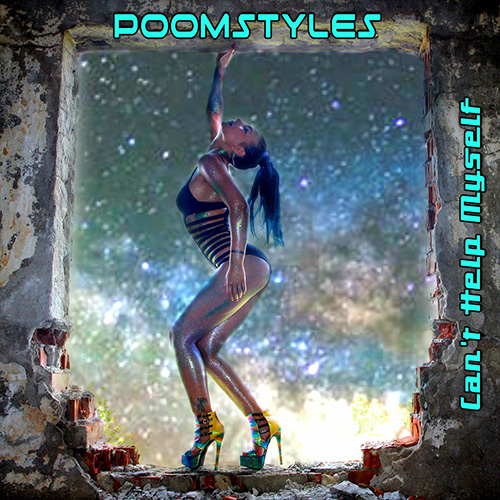 Poomstyles - Can't Help Myself