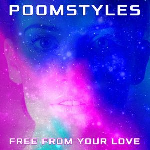 Poomstyles - Free From Your Love