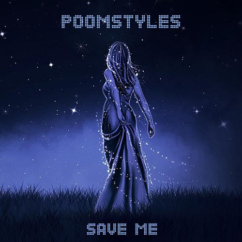 Save Me - Poomstyles