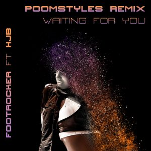 footrocker-ft-hjb-waiting-for-you-poomstyles-rmx