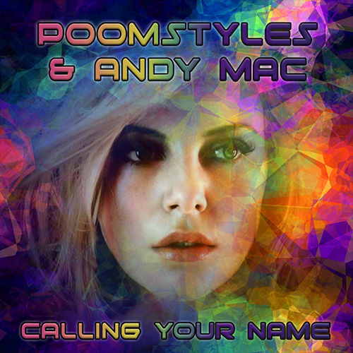 Poomstyles and Andy Mac - Calling Your Name