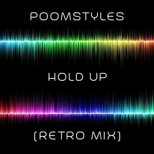 Poomstyles - Hold Up (Retro Mix)
