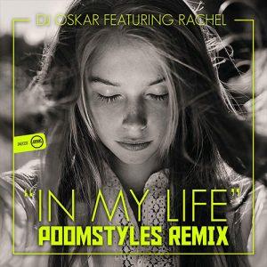 Dj Oskar - In My Life (Poomstyles Rmx)