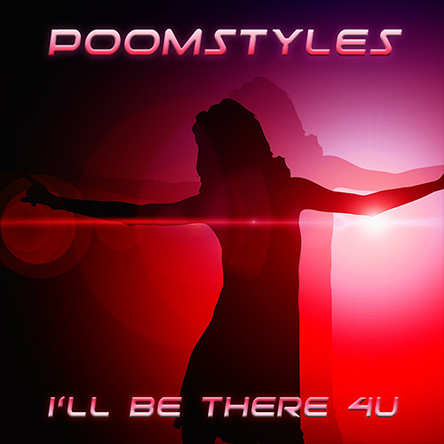 Poomstyles - I'll Be There 4U