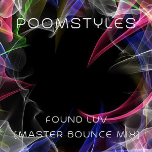 Poomstyles - Found Luv (Master Bounce Mix)
