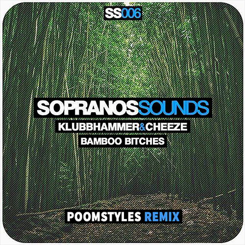 The KlubbHammer & Cheeze -Bamboo Bitches (Poomstyles Rmx)